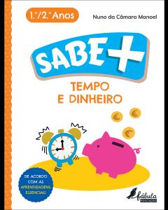 Sabe +: Tempo e Dinheiro 1º/2º Anos