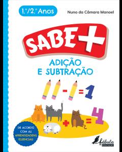 Sabe +: Adição e Subtração 1º/2º Anos