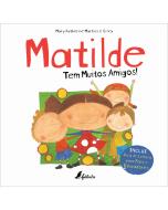 Matilde: Tem Muitos Amigos!